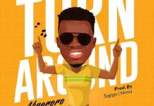 Akpororo Latest Song Turn Around