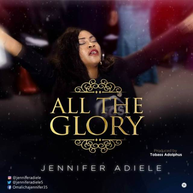 Download Lyrics All The Glory Jennifer Adiele