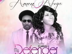 Amen O Aluya Feat. SamSong - My Defender