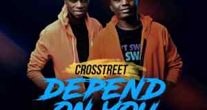 Crosstreet Depend On You