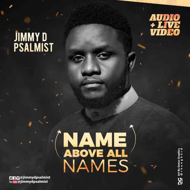 Jimmy D Psalmist Name Above All Names