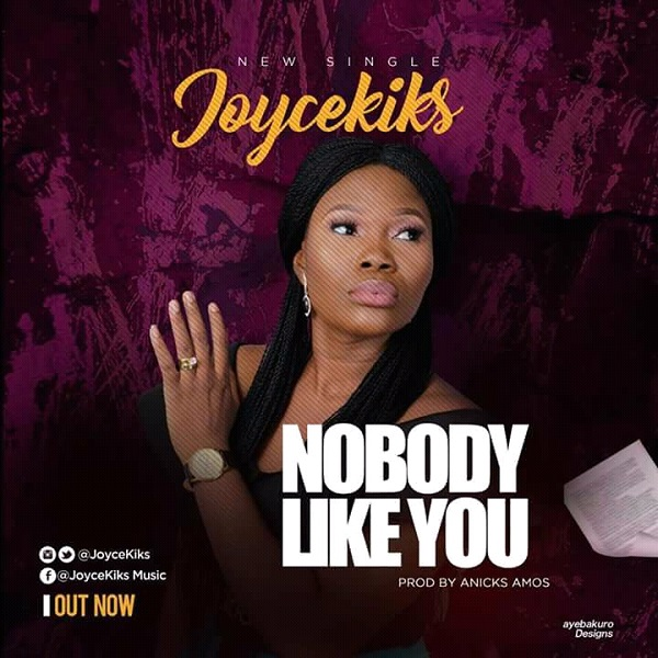 Joycekiks - Nobody Like You | Free Mp3 Download
