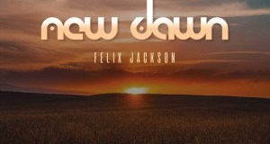 Felix Jackson New Dawn
