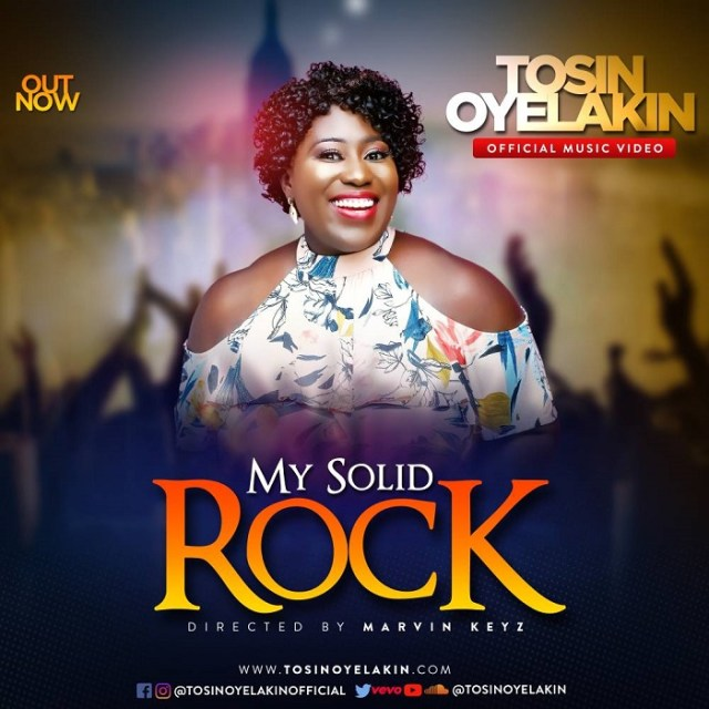Tosin Oyelakin My Solid Rock New Song