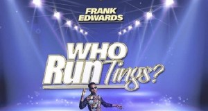 Frank Edwards - Who Run Tings