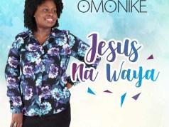Jesus Na Waya by Omonike