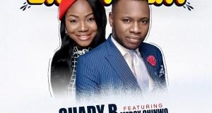Shady B ft. Mercy Chinwo Enjoyment