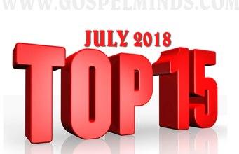 Top Gospel Songs July 2018