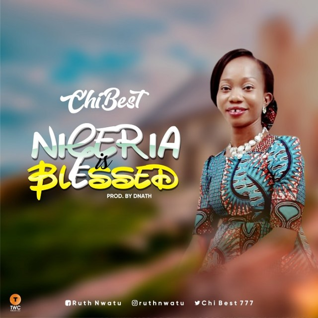Chibest Nigeria Is Blessed