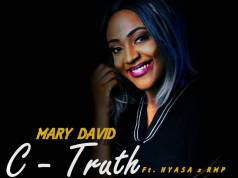 Mary David - C Truth Ft Nyasa and RMP