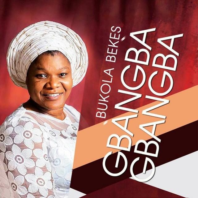Bukola Bekes - Gbangba Gbangba