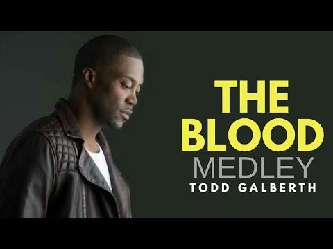 Todd Galberth - The Blood (Medley) Worship 2018