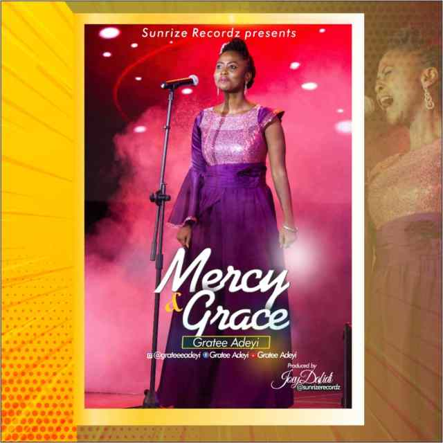Grace and Mercy by Gratee Adeyi
