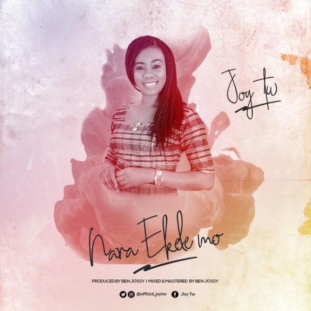 Joy Tw - Nara Ekele Mo (Now Out)