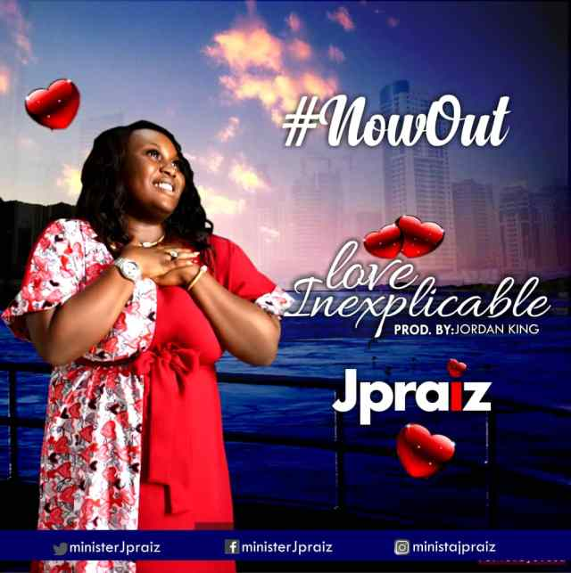 JPraiz - Love Inexplicable (NOW OUT)
