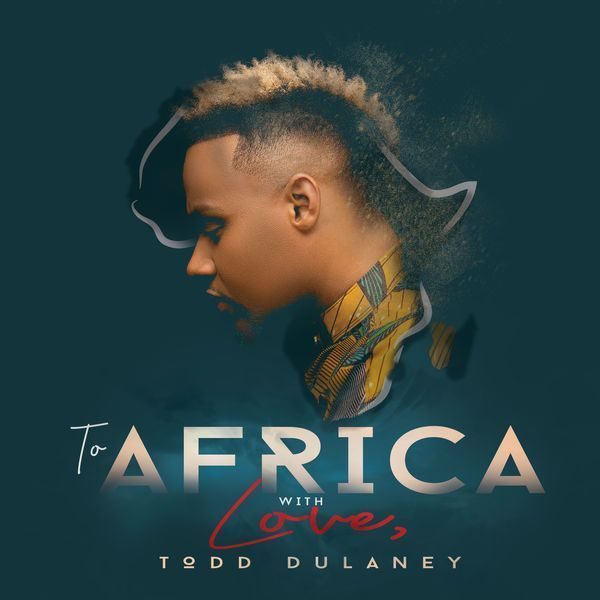MUSIC ALBUM: Todd Dulaney - To Africa With Love