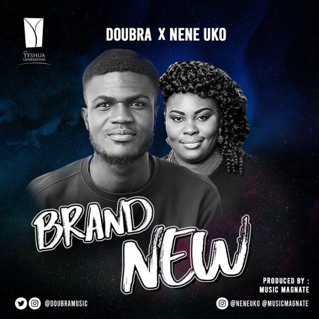 Doubra - Brand New Ft. Nene Uko