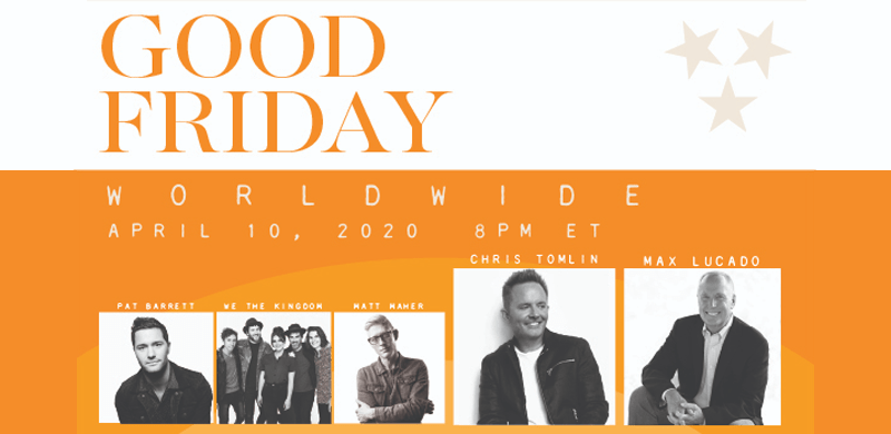 "Max Lucado and Chris Tomlin to Lead ""Good Friday Worldwide"" Worship Service on TBN"
