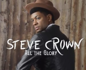 DOWNLOAD ALL THE GLORY BY STEVE CROWN