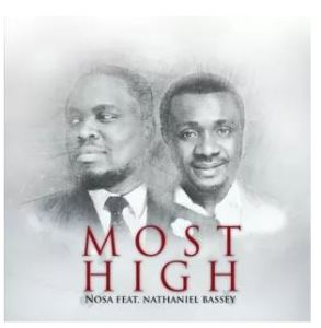 NOSA FT. NATHANIEL BASSEY - MOST HIGH