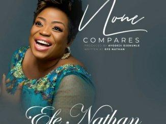 Efe Nathan – None Compares