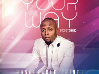 Honourable Chimdi – Your Way