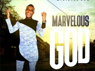 Minister Sam – Marvelous God
