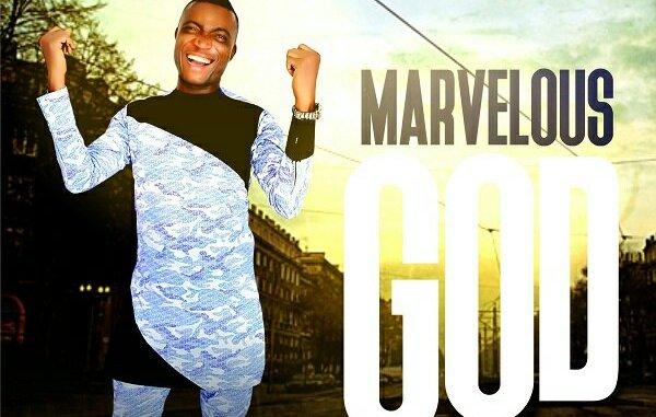 Minister Sam – Marvelous God