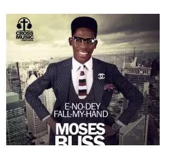 Moses Bliss - E No Dey Fall My Hand