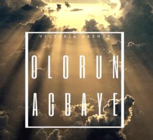 Victoria Orenze – Olorun Agbaye mp3 download