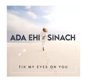 Ada - Fix My Eyes On You ft. Sinach Mp3 Download