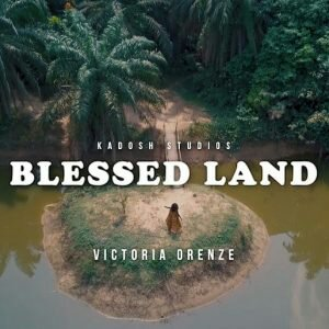 Victoria Orenze – Blessed Land Mp3 download