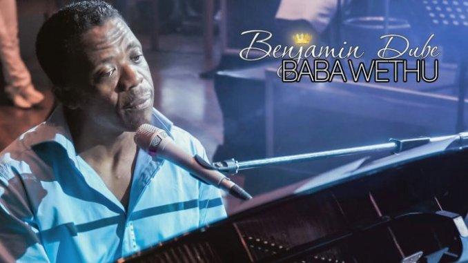 DOWNLOAD BENJAMIN DUBE BABA WETHU MP3
