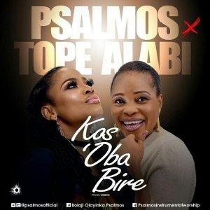 PSALMOS FT. TOPE ALABI - KOS'OBA BIRE MP3