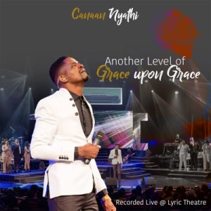 Album Canaan Nyathi Another Level of Grace Upon Grace