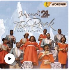 Joyous Celebration 24 - THE ROCK: Live At Sun City - WORSHIP