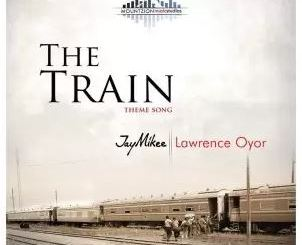 Lawrence Oyor – The Train