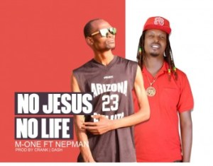 M-One - No Jesus No Life