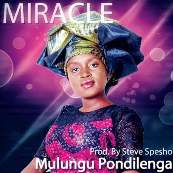 Miracle Chinga - Mulungu Pondilenga