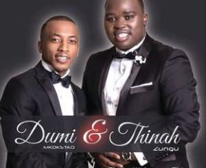 Thinah Zungu & Dumi Mkokstad – Khona Lena