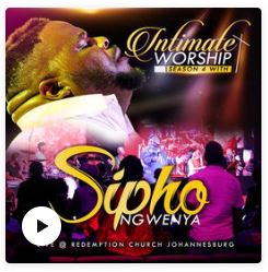 Intimate Worship Season 4 Live by Sipho Ngwenya
