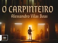 O Carpinteiro - Alessandro Vilas Boas