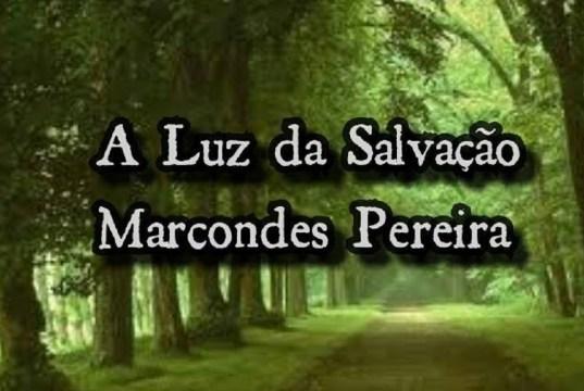 A Luz da Salvação - Marcondes Pereira