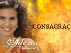 Consagração - Aline Barros
