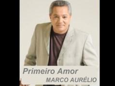 Primeiro Amor - Marco Aurélio