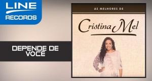 Depende de Você - Cristina Mel