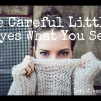 Be Careful Little Eyes - children's hymn lyrics