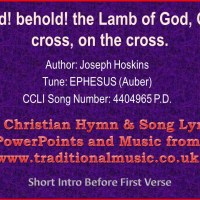 Behold, Behold the Lamb of God