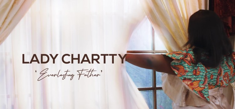 Lady Chartty – Everlasting Father (African Praise)