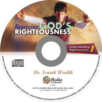 Receiving God's Righteousness (Understanding Righteousness 1)